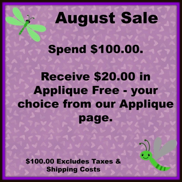 Click on the August Flyer to scroll through our Applique and Fabric. Once you place your order email us your Applique selections.